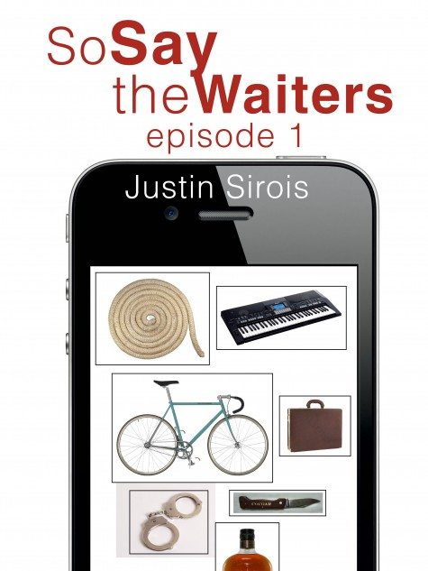 SoSaytheWaiters episode 1 1800x2400px e1349621825283 So Say the Waiters... The Return of the Serial Novel Has Arrived
