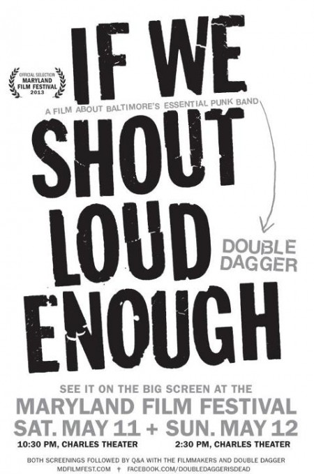 Poster for Maryland film Festival Screening of Double Dagger's If We Shout Loud Enough