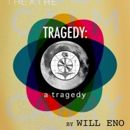 Tragedy: a Tragedy @ Single Carrot Theater Tonight